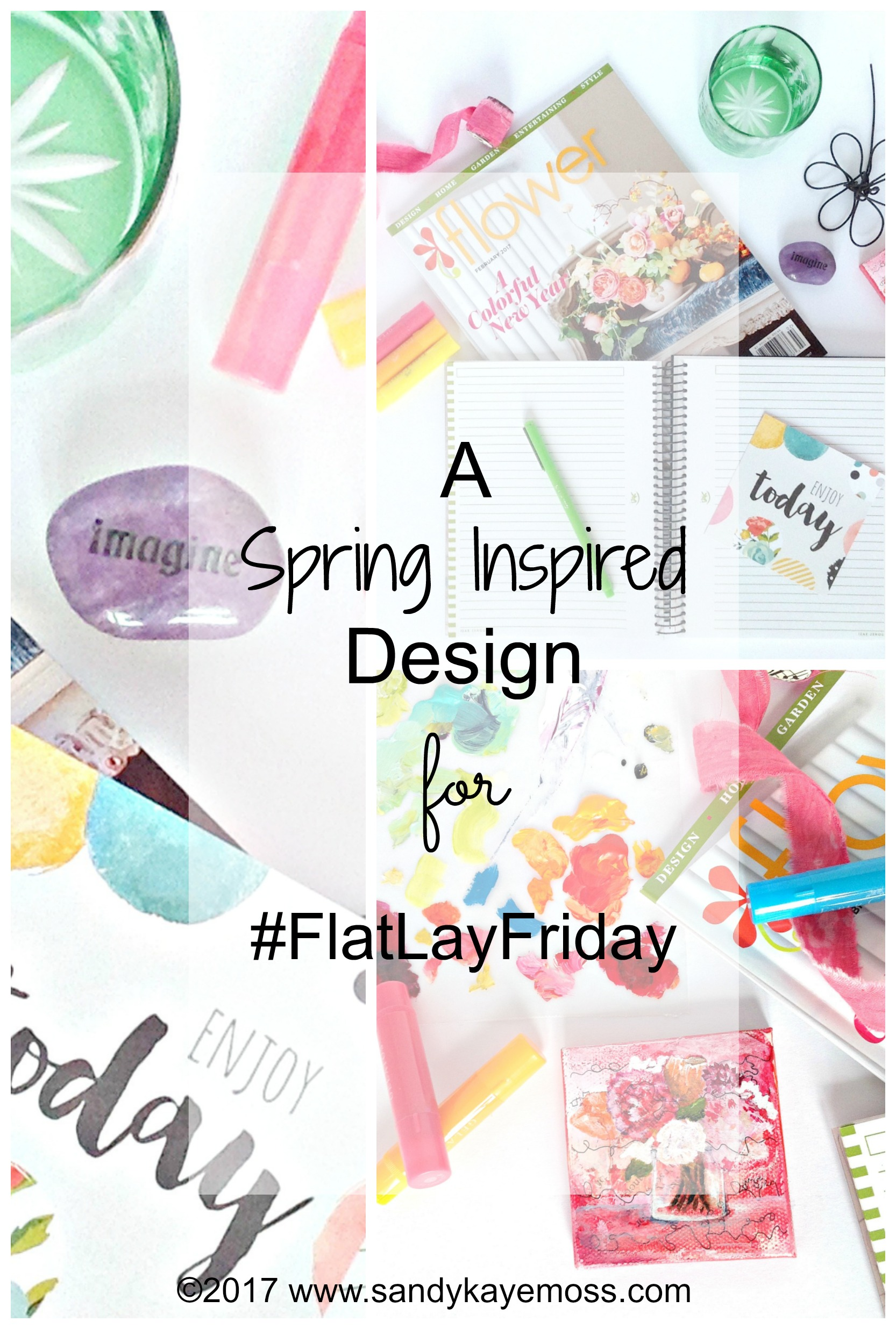 This Spring inspired Flat Lay walked me into a real truth. No matter where we are in the journey of designing our lives... We have the ability to think of the very best and brightest. Imagine the flowers and enjoy today.